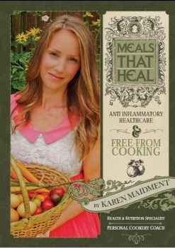 Karen Maidment Meals That Heal Gluten Free Dairy Free Recipe Cook Book